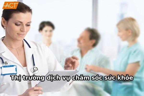 thị trường dịch vụ chăm sóc sức khỏe Việt Nam